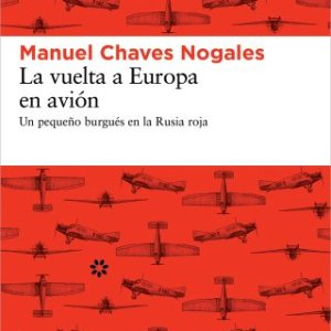 La vuelta a Europa en avion: Un pequeno burgues en la Rusia roja (Spanish Edition) 9