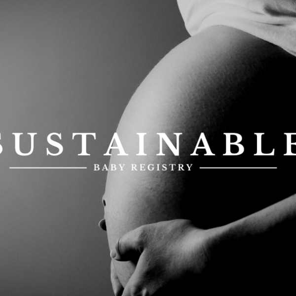 Sustainable Baby Registry Ideas