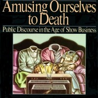 Amusing Ourselves to Death | Notes & Review