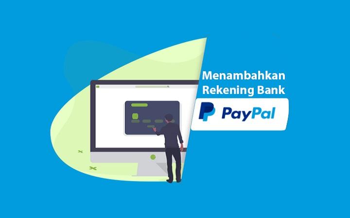 Cara Menambahkan Rekening Bank Lokal Indonesia Di PayPal Terbaru 2020