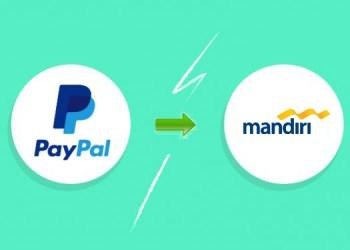 Cara Withdraw Menarik Uang di PayPal ke Bank Mandiri