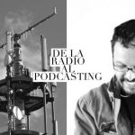 VP  005 De la radio al podcasting