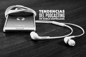 VP  002 Tendencias del podcasting de habla castellana