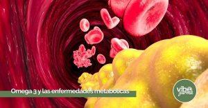 Beneficios Omega 3 en enfermedades metabólicas