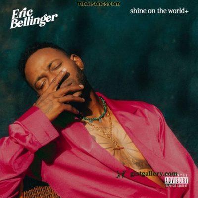 Eric Bellinger – Shine On The World
