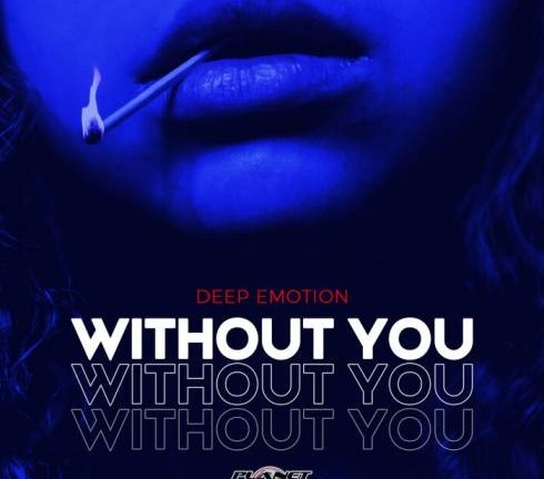 Deep Emotion – Without You