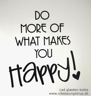 Glæde i livet - Er du bevidst om hvad der gør dig glad i livet... - Vibeke Ungstrup, Hillerød, Helsinge, Nordsjælland