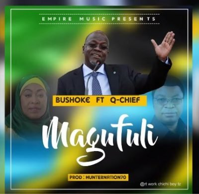 AUDIO: Bushoke ft Q Chief – Magufuli Mp3