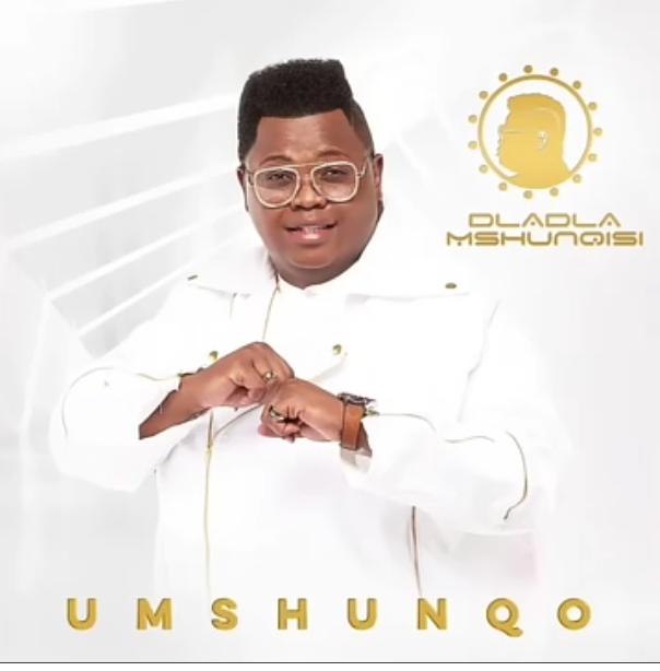 Dladla Mshunqisi – Umshunqo Mp3 Download