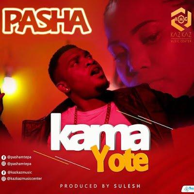 Pasha - Kama Yote   Download Mp3