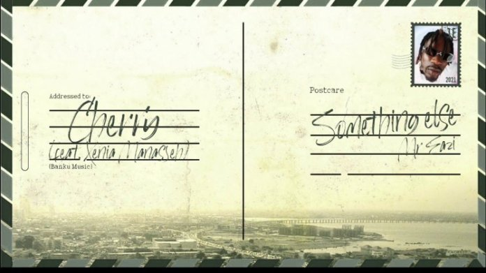 AUDIO   Mr Eazi ft Xenia Manasseh – Cherry   Download Mp3