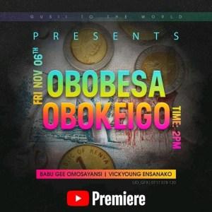 Babu Gee Omosayansi Ft Vicky Young Enasanako - Obobesa Obokeigo Mp3 Downloas
