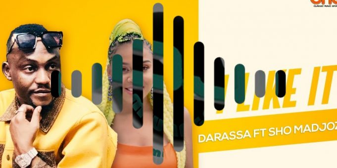 I like it by darassa ft sho madjozi