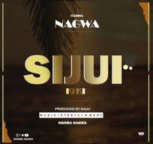 Download | Nagwa - Sijui Kiki Mp3 Audio