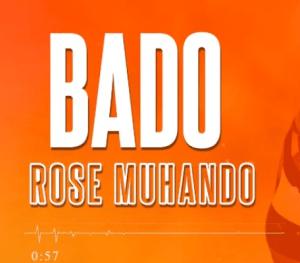 Download | Rose Muhando – Bado Mp3 Audio