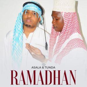 VIDEO & AUDIO: Tunda Man & Asala – Ramadhan