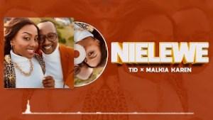 Download | TID Ft. Malkia Karen – Nielewe | Mp3 Audio