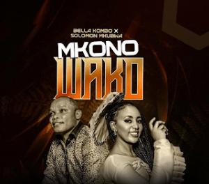Download   Bella Kombo Ft Solomon Mkubwa – Mkono wako Mp3 Audio