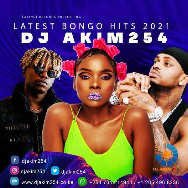 Dj Akim254 Latest Bongo Hits 2021 Mp3 Download