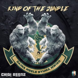 Download | Chidi Beenz - King Of The Jungle (Yanga Bingwa) Remix Mp3 Audio