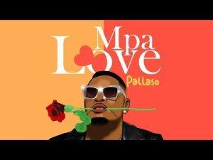 Download   Pallaso – Mpa Love Mp3 Audio