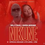 Nikune Mp3 - Willy Paul Ft Nadia Mukami