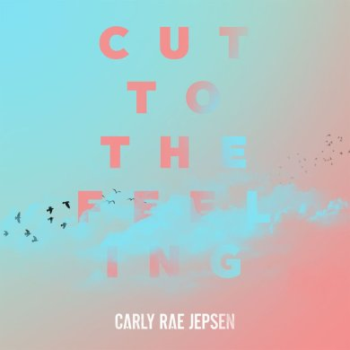 Carly Rae Jepsen Cut To The Feeling Cover