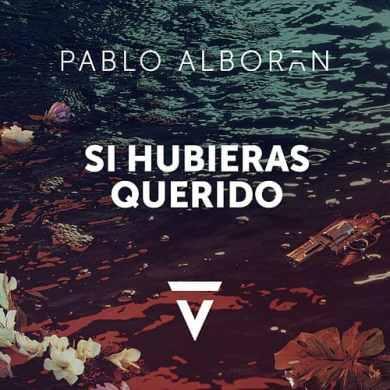 PabloAlborán_SiHubierasQuerido_TrackReview