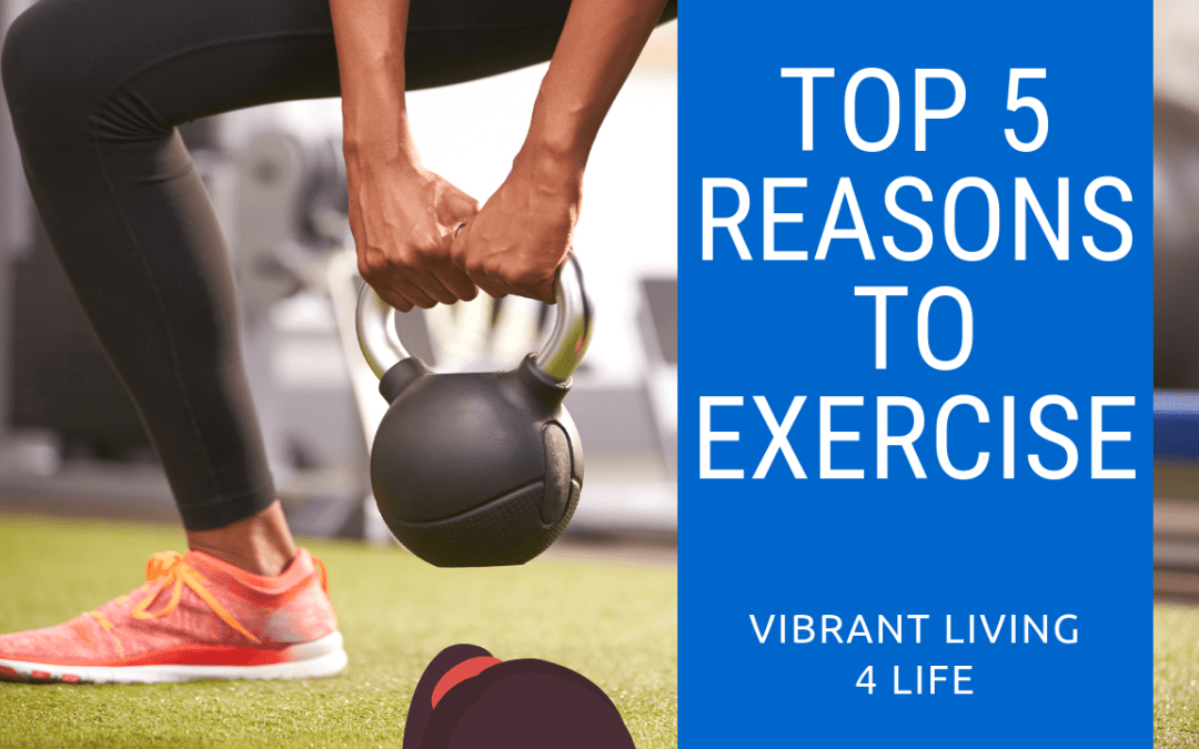 Top 5 Reasons To Exercise