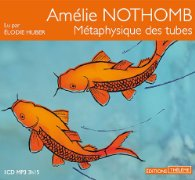 Métaphysique des tubes version audio amélie nothomb éditions thélème