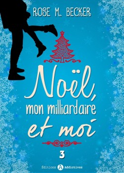 noel,-mon-milliardaire-et-moi,-tome-3-701265-250-400