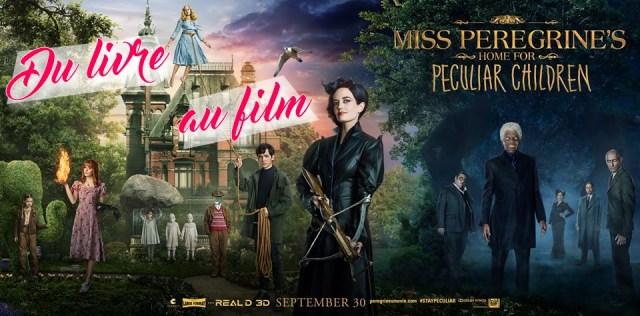 miss peregrine et les enfants particuliers du livre au film