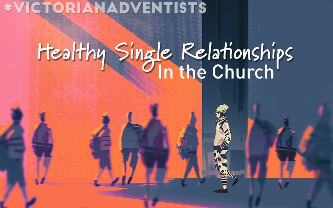 Healthy Single Relationships in the Church