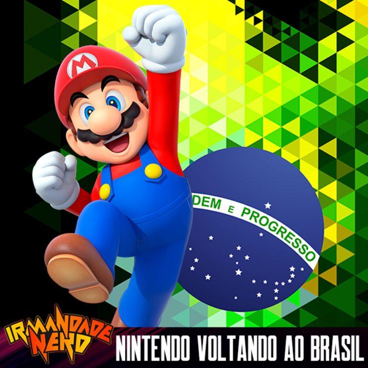 Nintendo Voltando ao Brasil e o Mercado Brasileiro de Jogos | IN #32