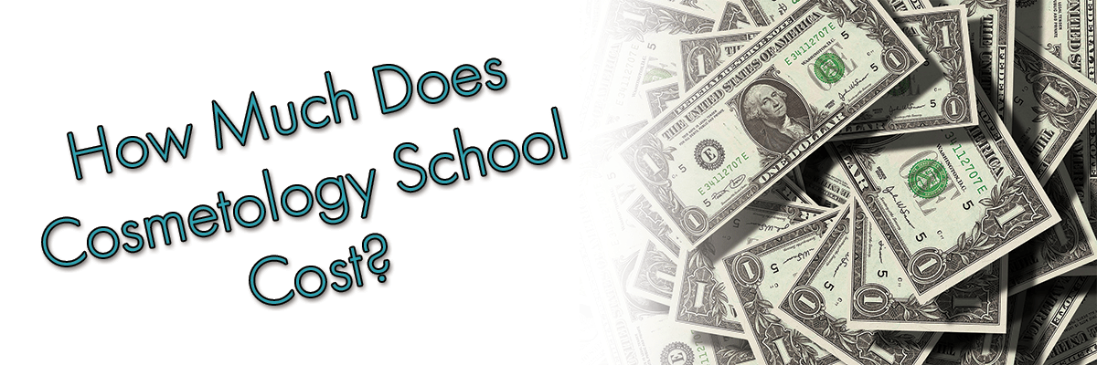 How Much Does Cosmetology School Cost
