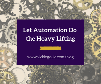 Let automation do the heavy lifting. Work Hard: the Asian motto that I'm rejecting. www.vickiegould.com/blog