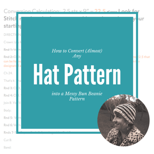 How To Convert Almost Any Hat Pattern To A Messy Bun Beanie