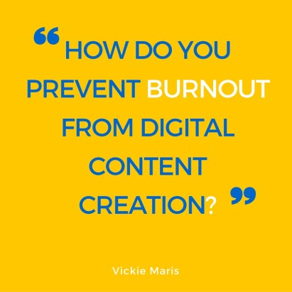Graphic that says Prevent Burnout from Digital Content Creation