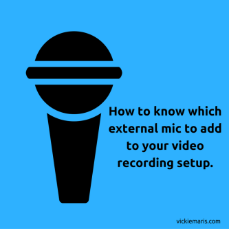 graphic with mic that says How to know which external mic to add to your video recording setup
