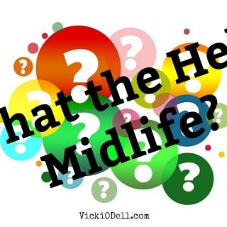 WTH Midlife?
