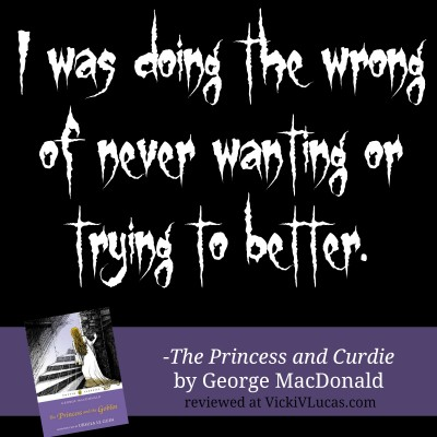 I was doing the wrong of never wanting or trying to be better. -George MacDonald