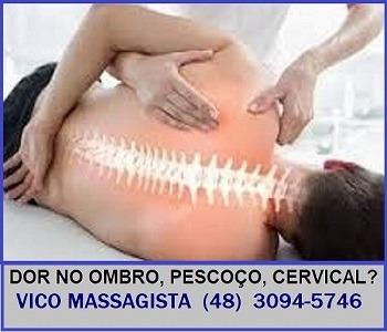 Vico Massagista - Quiropraxia, Massagem Terapêutica, Acupuntura e Massoterapia - para dores nas costas coluna, lombares, nervo ciático - São José SC