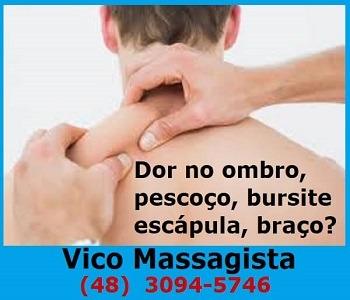 Vico Massagista, São José SC, Dor no ombro pescoço travado bursite escápula cervical paleta braço tendinite