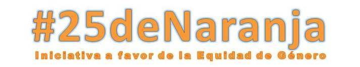 #25deNaranja Iniciativa a favor de la Equidad de Género.