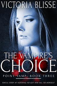The Vampire's Choice (Point Vamp Book 3)
