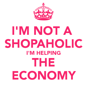 im-not-a-shopaholic-im-helping-the-economy-2