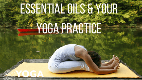 Essential Oils & Your Yoga Practice