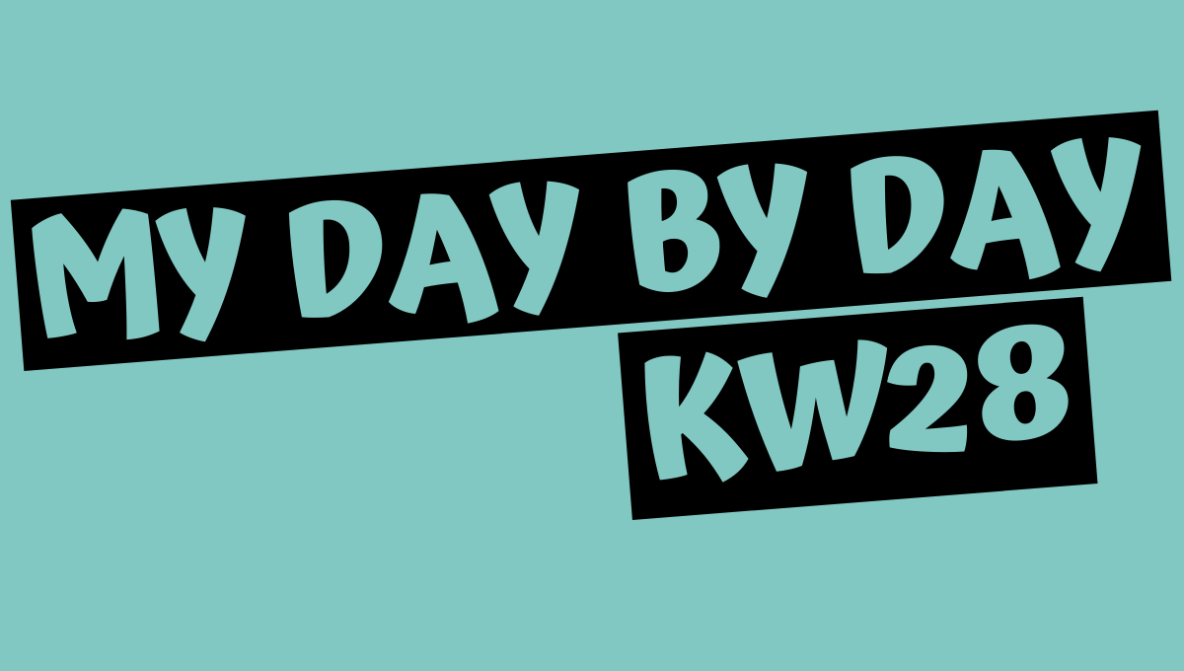 Artikelbild vom Artikel My Day By Day (KW 28)