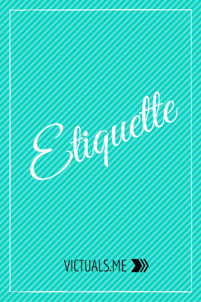 Etiquette: Table manners & Dresscode