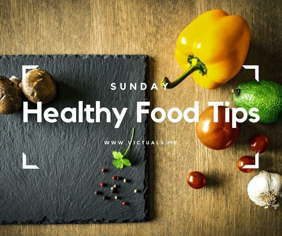 Sunday – Healthy Food Tips #06